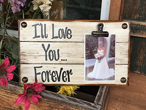 PHOTO HOLDER Ill Love You Forever SINGLE Picture Wall Frame Memo Board Reclaimed Sign with Clip Cream Wood Wedding Anniversary Gift for bride groom baby Home Decor