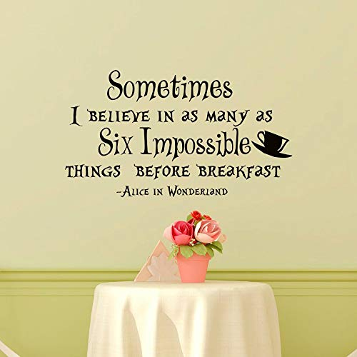 Wall Decal Decor Alice in Wonderland Quote Sometimes I Believe in As Many As Six Impossible Things Before Breakfast Nursery Bedroom Art Decor Made in USA