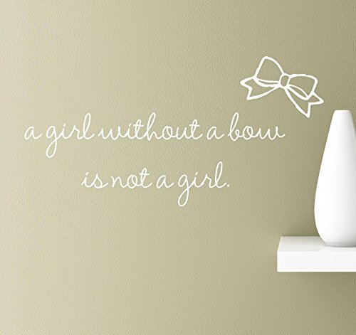 A Girl Without A Bow Is Not A Girl 22x12 White Vinyl Wall Art Inspirational Quotes Decal Sticker