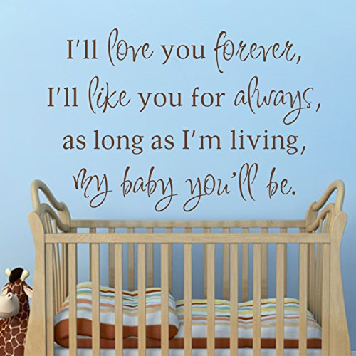 Ill Love You Forever - Sayings Parent Quotes Baby Nursery Decal Vinyl Nursery Sticker Home Art Decoration