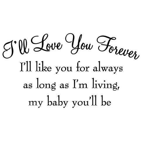 VWAQ Ill Love You Forever Ill Like You for Always As Long As Im Living My Baby Youll Be Nursery Wall Decals Quotes Babys Room Wall Art Stickers