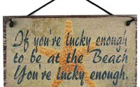 Egbert-s-Treasures-5x8-Vintage-Style-Sign-with-Starfish-Saying-If-You-re-Lucky-Enough-to-be-at-The-Beach-You-re-Lucky-Enough-Decorative-Fun-Universal-Household-Sign-for-Your-Vacation-Home-11.jpg